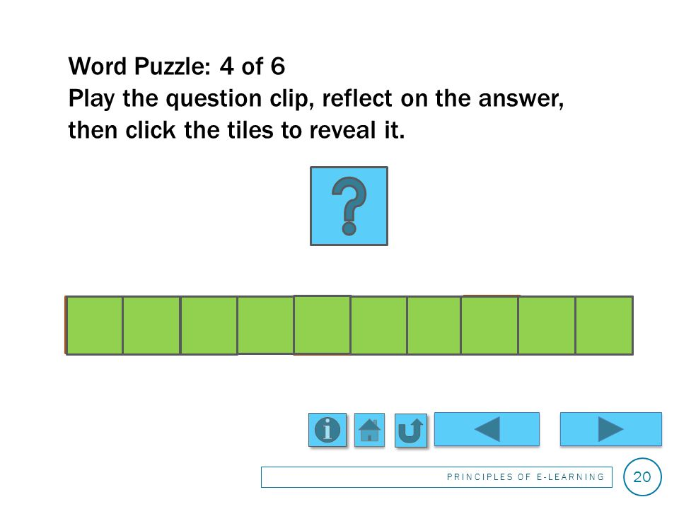 Word Puzzle: 3 of 6 Play the question clip, reflect on the answer, then click the tiles to reveal it.