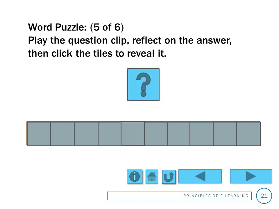 Word Puzzle: 4 of 6 Play the question clip, reflect on the answer, then click the tiles to reveal it.