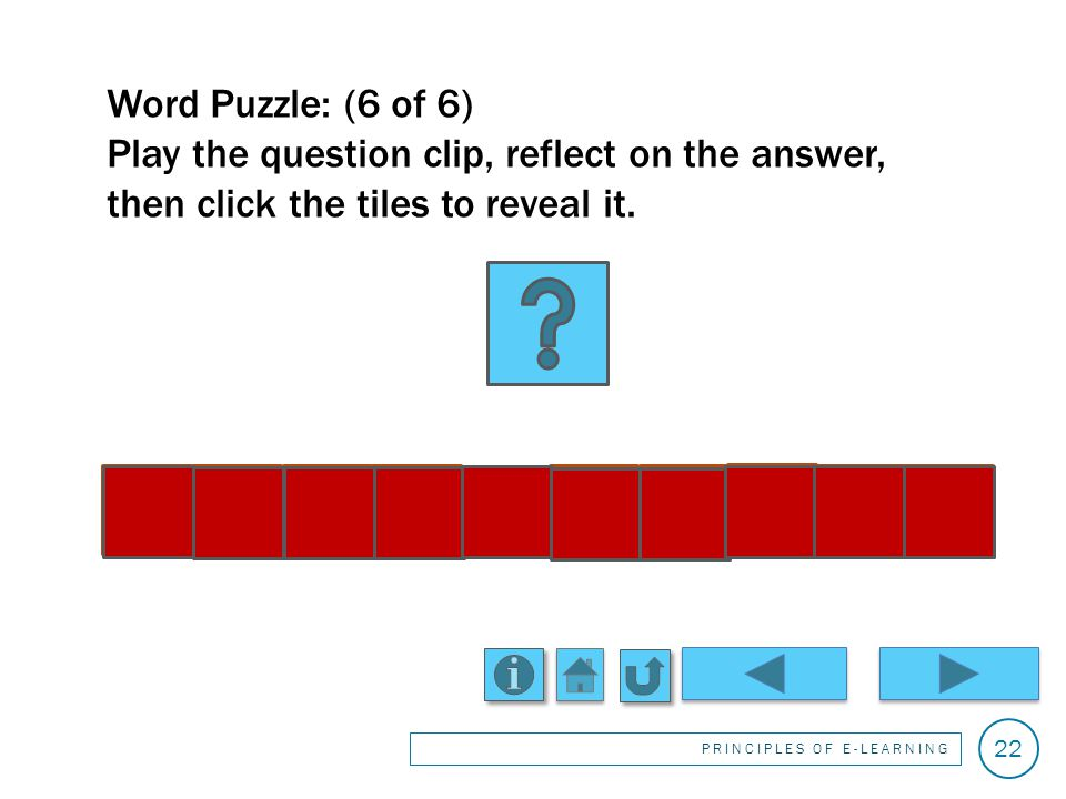 Word Puzzle: (5 of 6) Play the question clip, reflect on the answer, then click the tiles to reveal it.