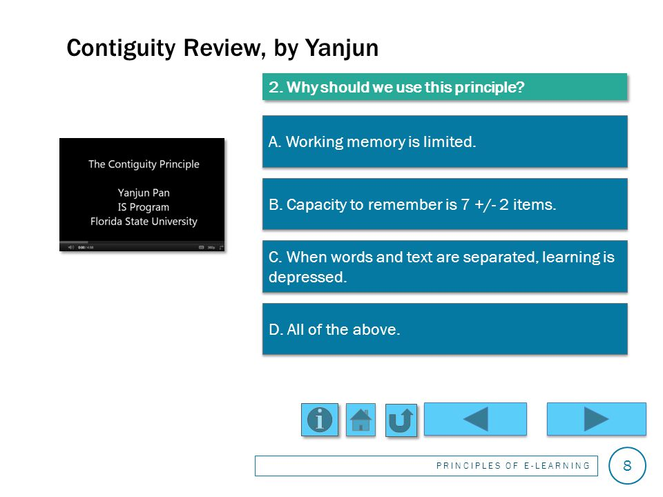 Thats incorrect. Correct. Contiguity Review, by Yanjun PRINCIPLES OF E-LEARNING 7 1.