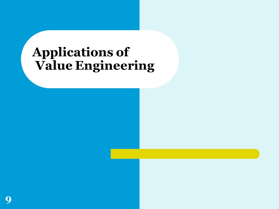 Applications of Value Engineering 9