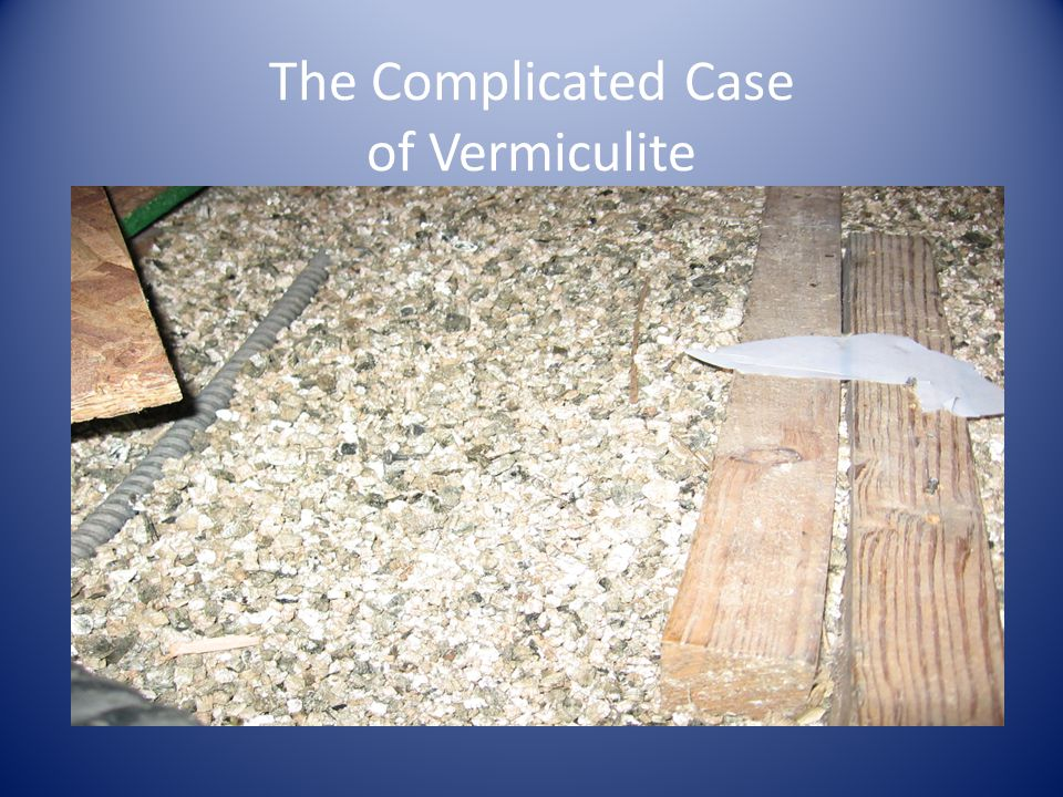 The Complicated Case of Vermiculite