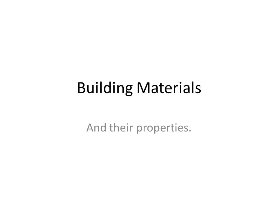 Building Materials And their properties.
