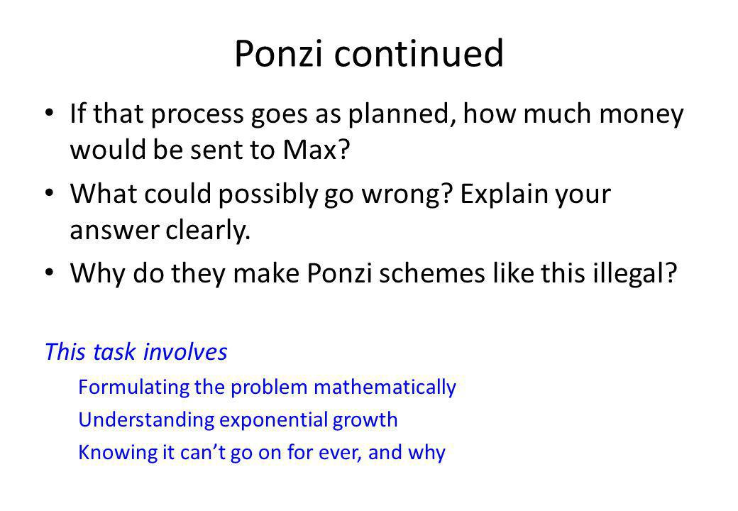 Ponzi continued If that process goes as planned, how much money would be sent to Max.