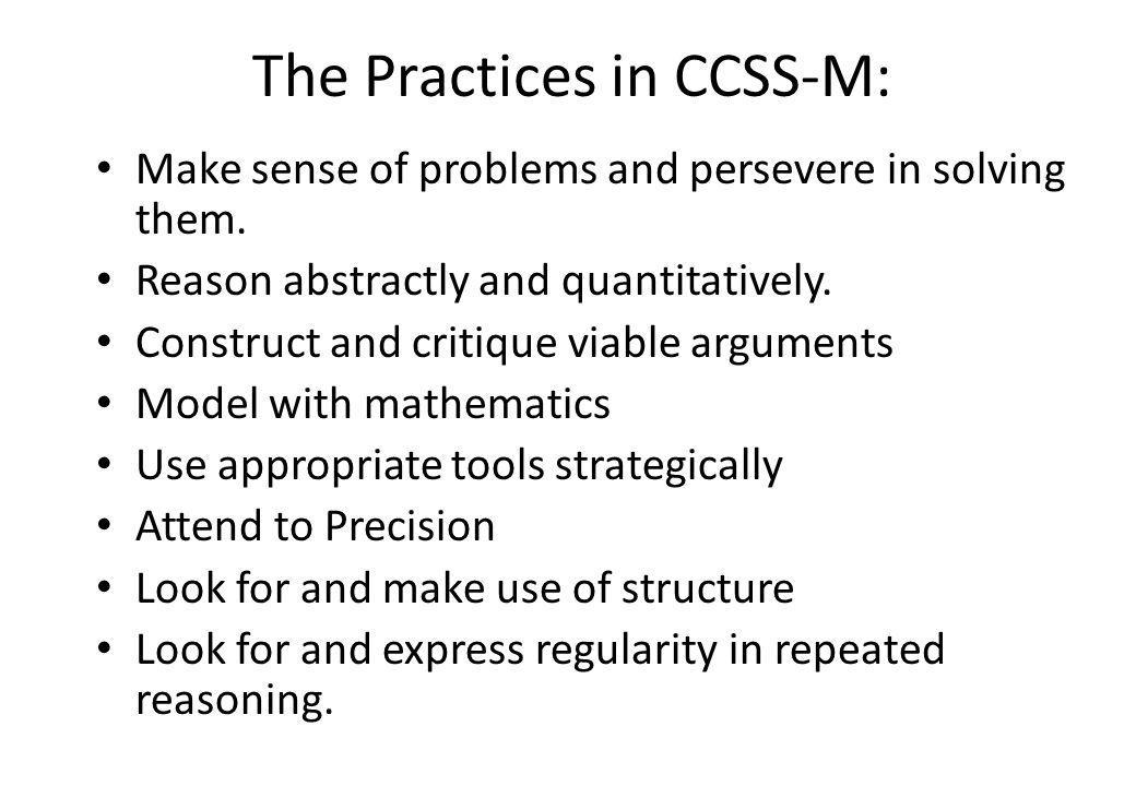The Practices in CCSS-M: Make sense of problems and persevere in solving them.