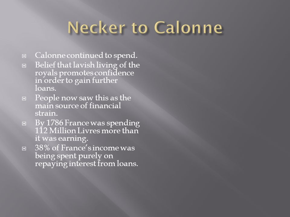 Calonne continued to spend.