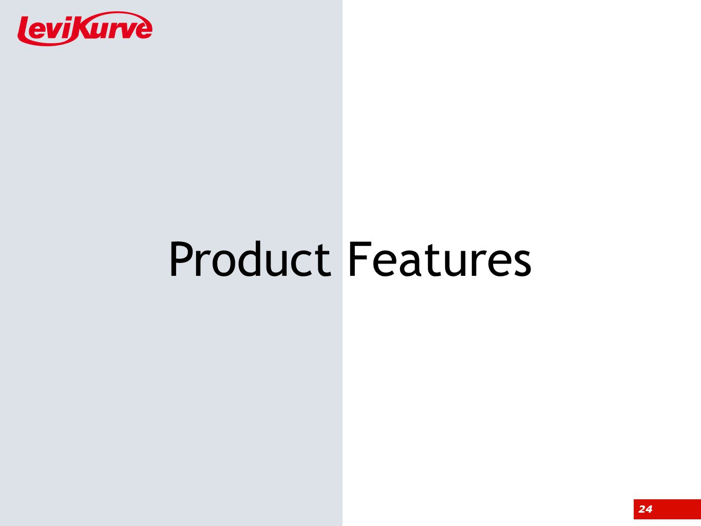 24 Product Features