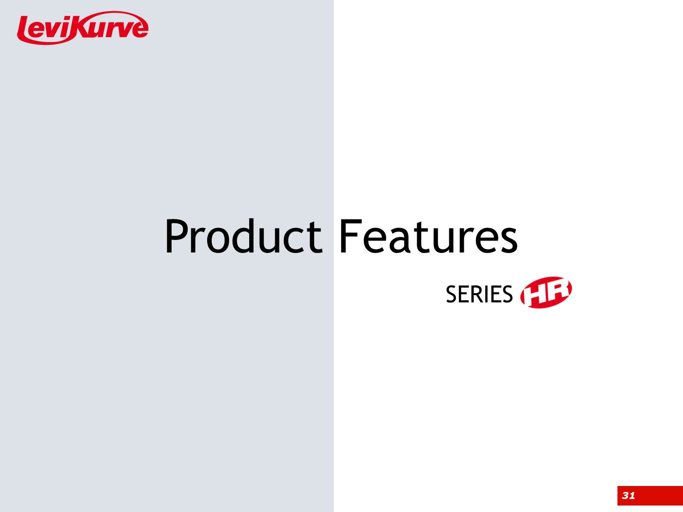 31 Product Features SERIES
