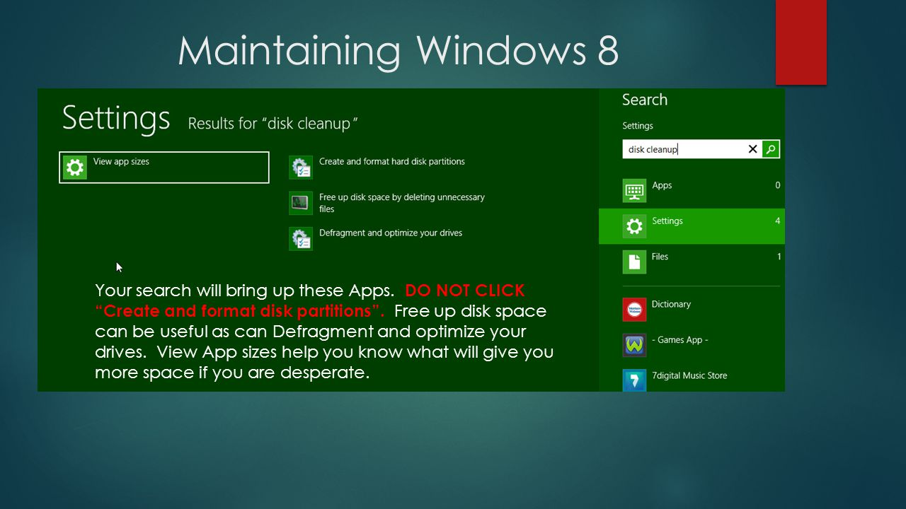 Maintaining Windows 8 Your search will bring up these Apps.