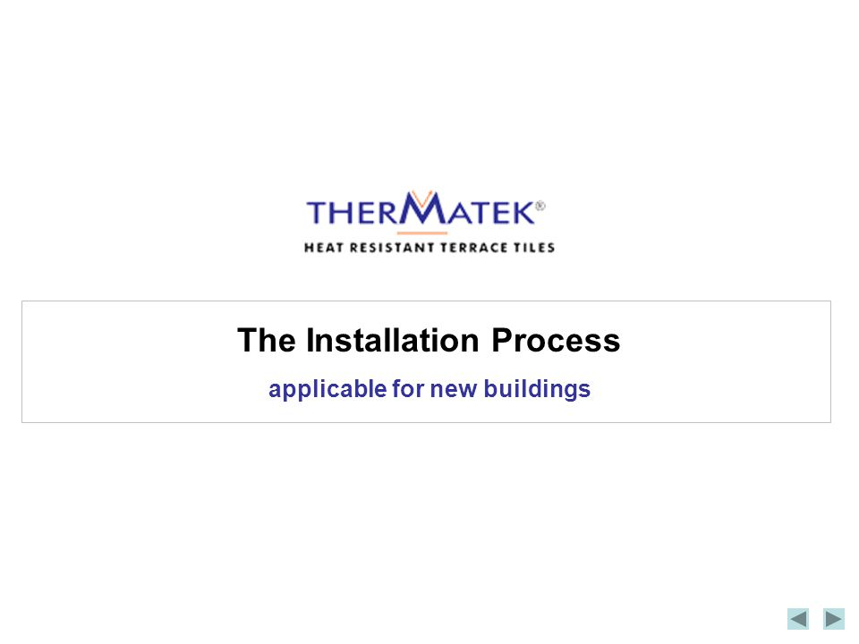 The Installation Process applicable for new buildings