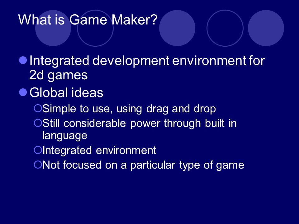 What is Game Maker.