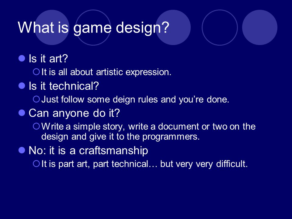 What is game design. Is it art. It is all about artistic expression.