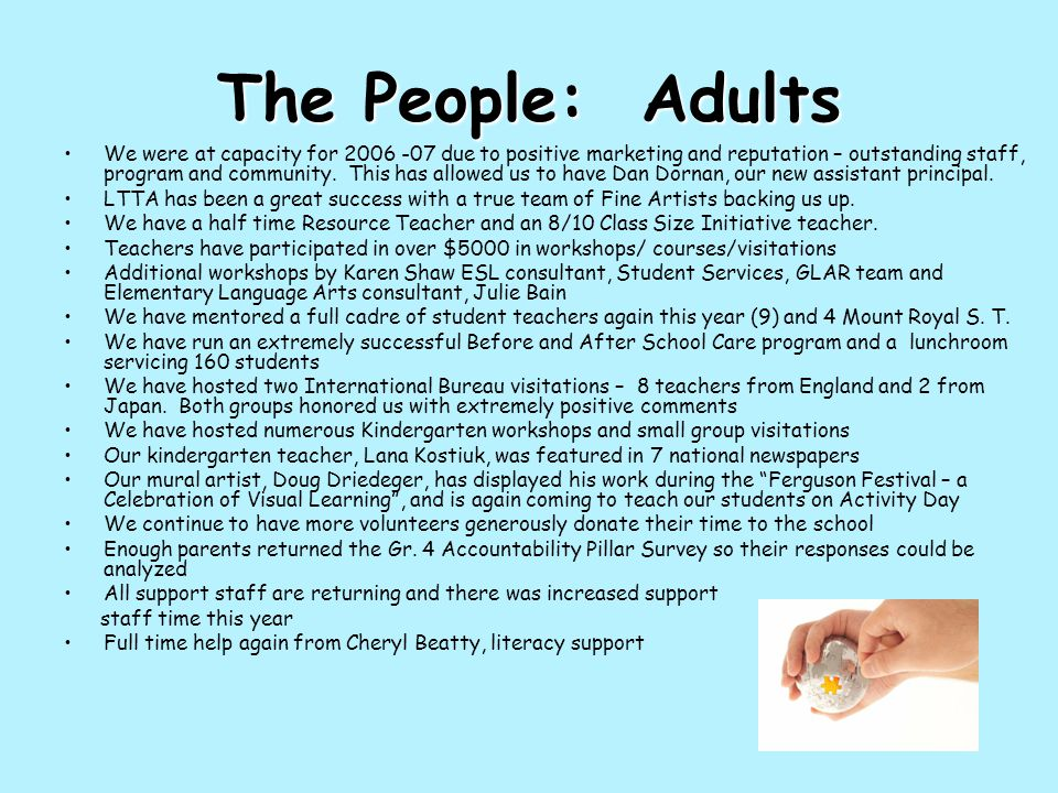 The People: Adults We were at capacity for 2006 -07 due to positive marketing and reputation – outstanding staff, program and community.