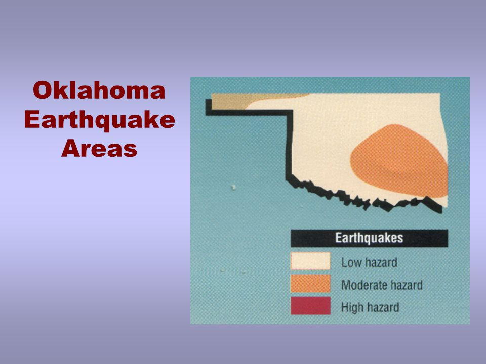 Seismic Danger Zones Notice that Ada Oklahoma is in a moderately high danger area for earthquakes.