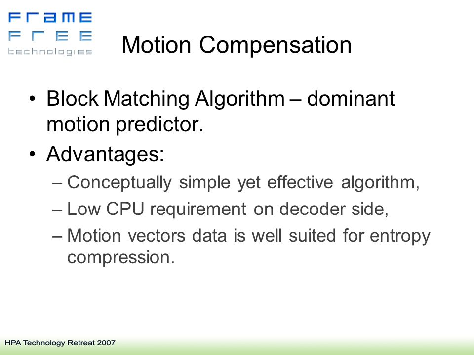 Motion Compensation Block Matching Algorithm – dominant motion predictor.