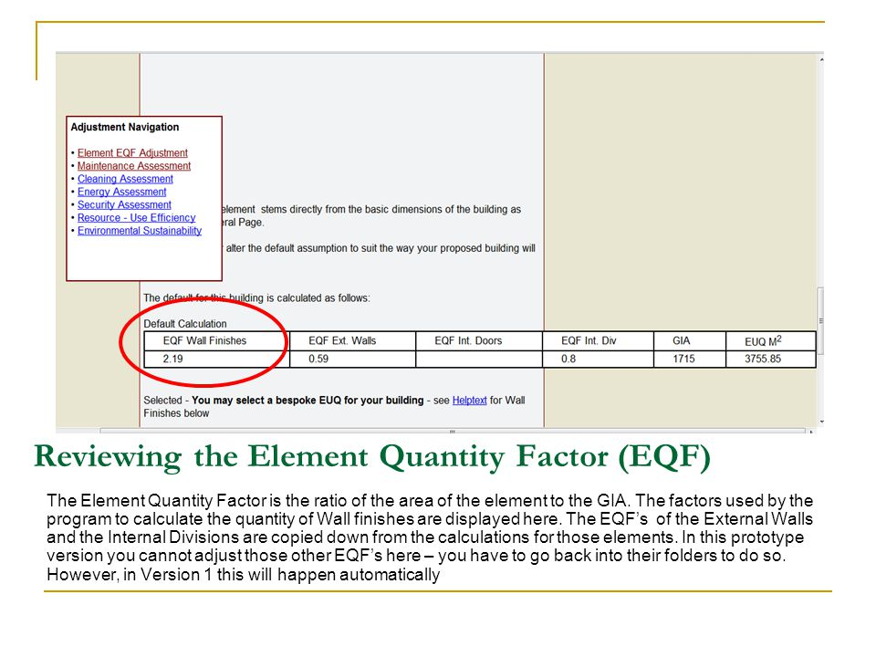 Reviewing the Element Quantity Factor (EQF) The Element Quantity Factor is the ratio of the area of the element to the GIA.