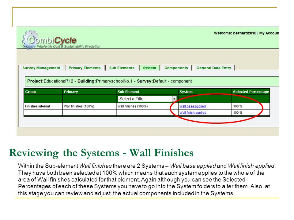 Reviewing the Systems - Wall Finishes Within the Sub-element Wall finishes there are 2 Systems – Wall base applied and Wall finish applied.