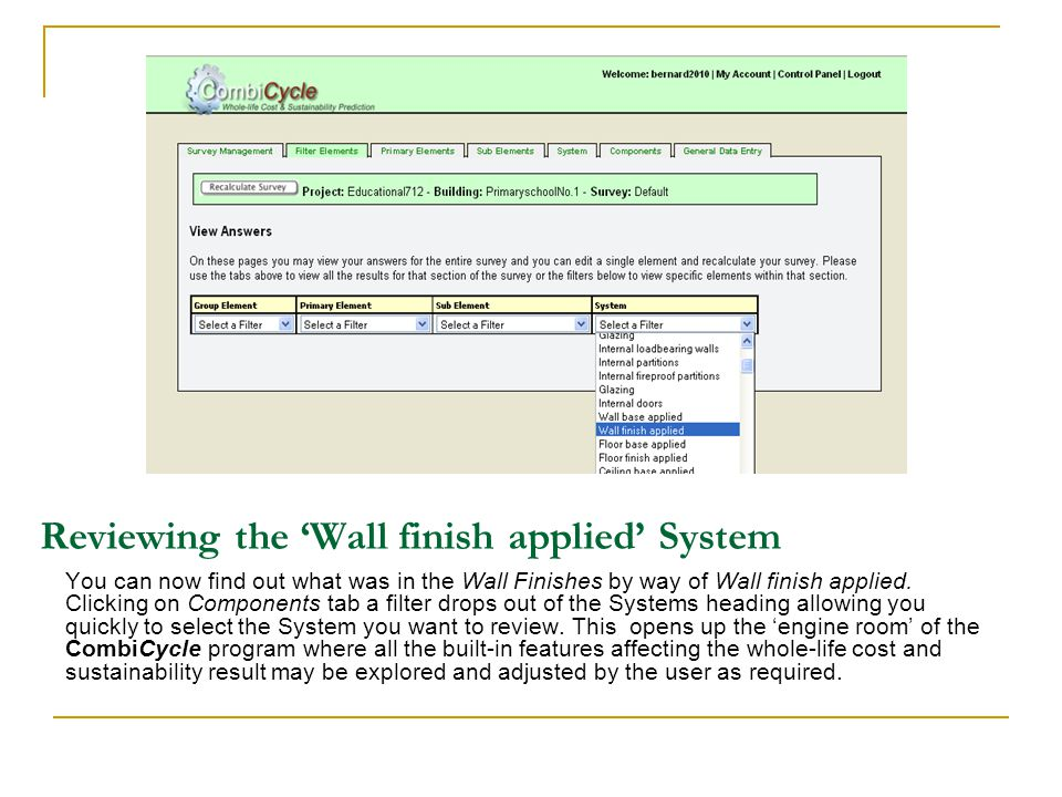 Reviewing the Wall finish applied System You can now find out what was in the Wall Finishes by way of Wall finish applied.