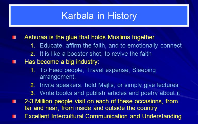 Karbala in History Ashuraa is the glue that holds Muslims together 1.