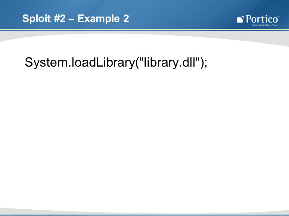 Sploit #2 – Example 2 System.loadLibrary( library.dll );