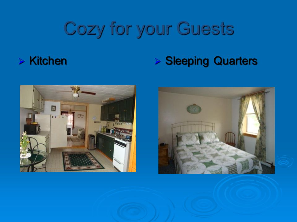 Cozy for your Guests Kitchen Kitchen Sleeping Quarters Sleeping Quarters
