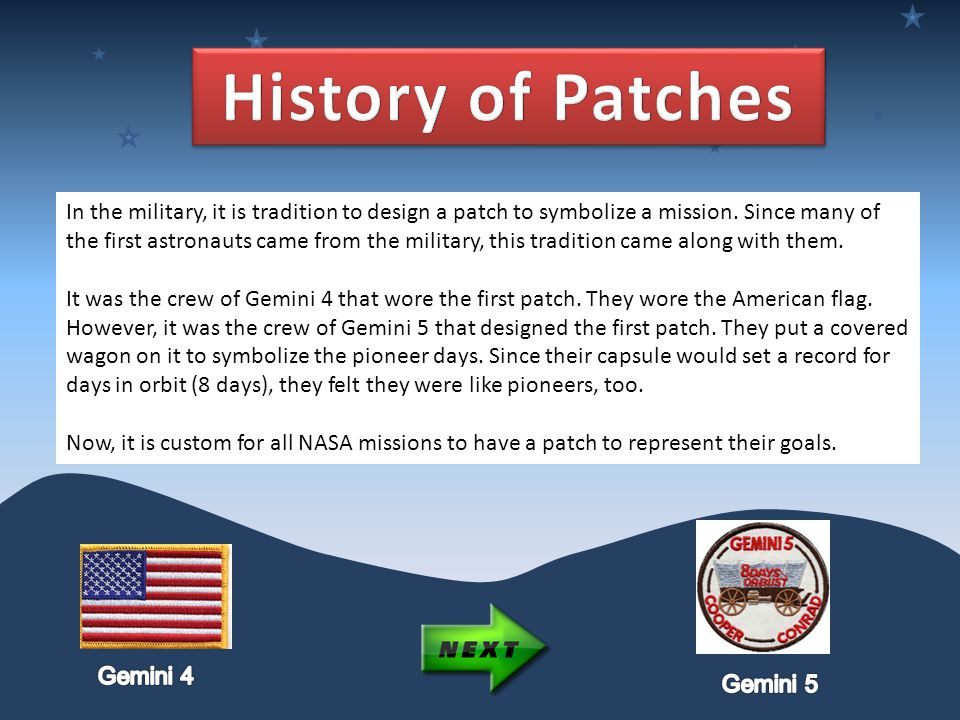 In the military, it is tradition to design a patch to symbolize a mission.