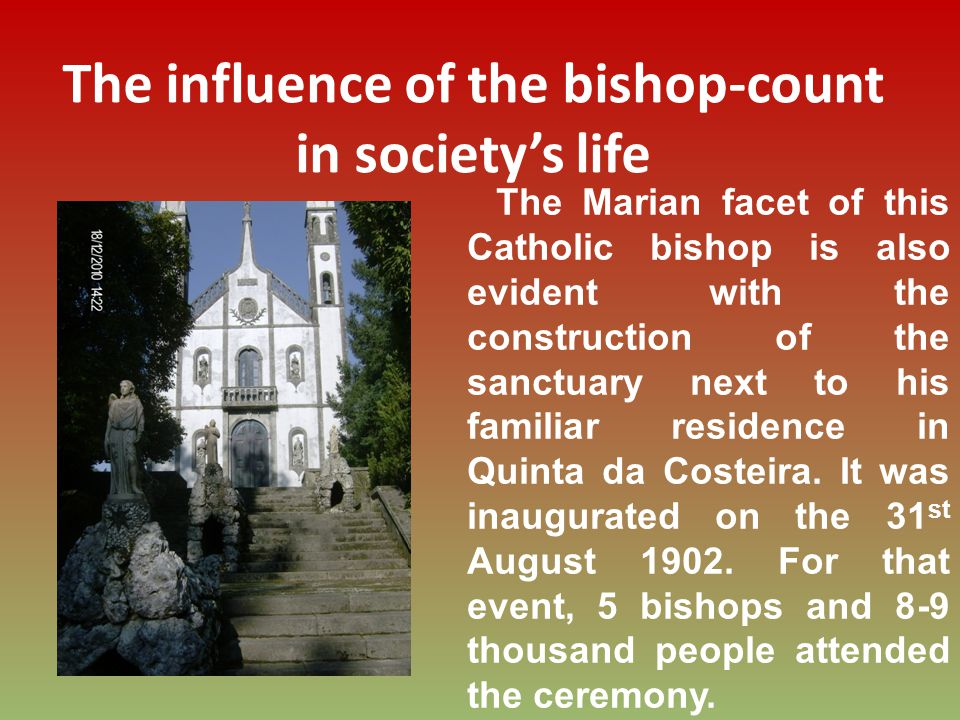 The Marian facet of this Catholic bishop is also evident with the construction of the sanctuary next to his familiar residence in Quinta da Costeira.