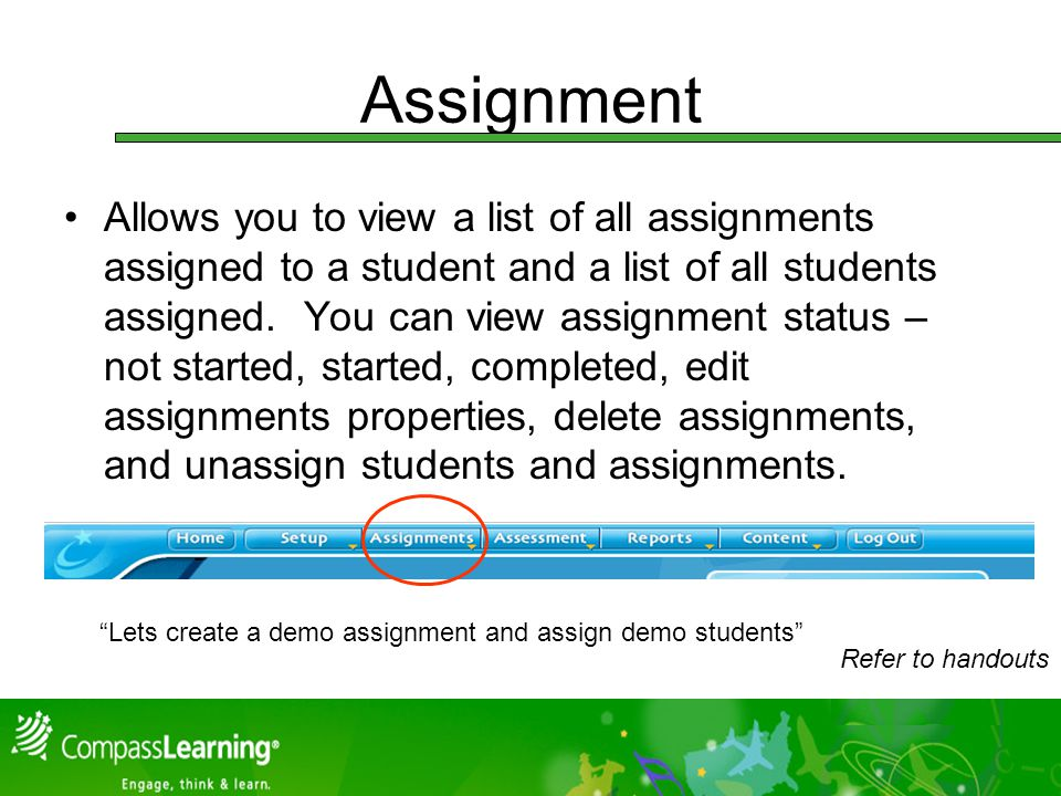 Assignment Allows you to view a list of all assignments assigned to a student and a list of all students assigned.