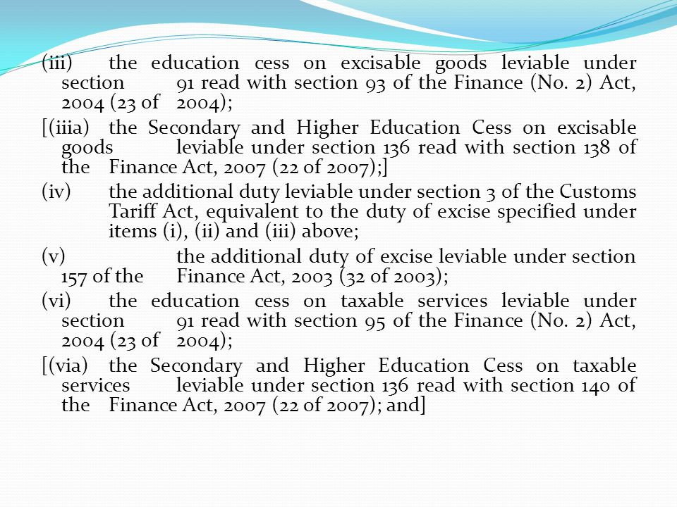 (iii)the education cess on excisable goods leviable under section 91 read with section 93 of the Finance (No.