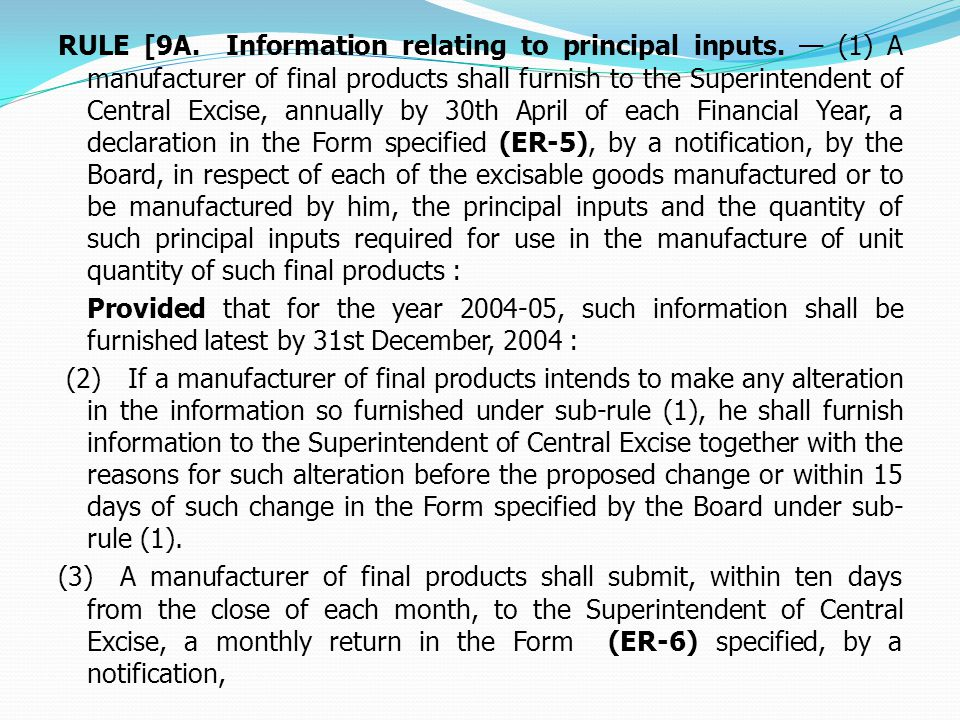 RULE [9A. Information relating to principal inputs.