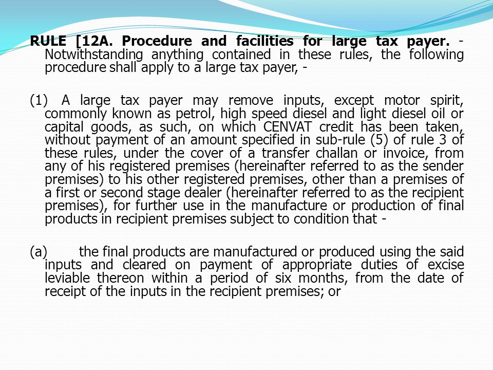 RULE [12A. Procedure and facilities for large tax payer.