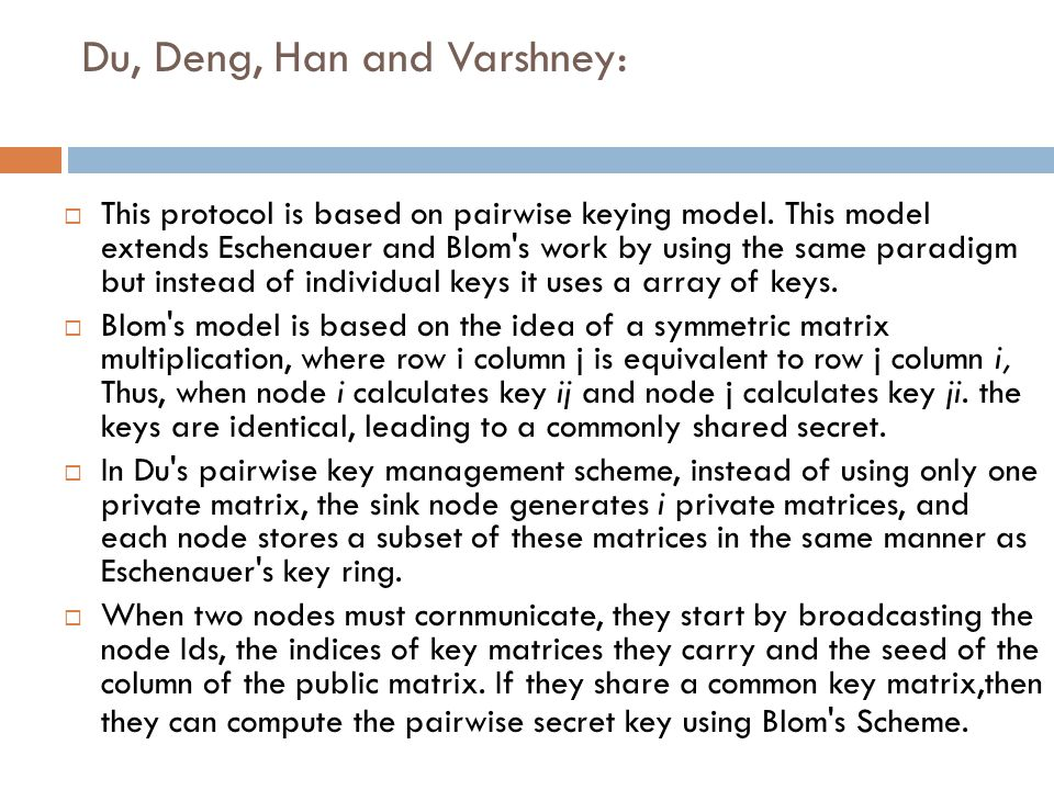 Du, Deng, Han and Varshney: This protocol is based on pairwise keying model.