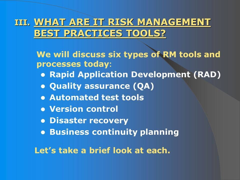 III. WHAT ARE IT RISK MANAGEMENT BEST PRACTICES TOOLS.