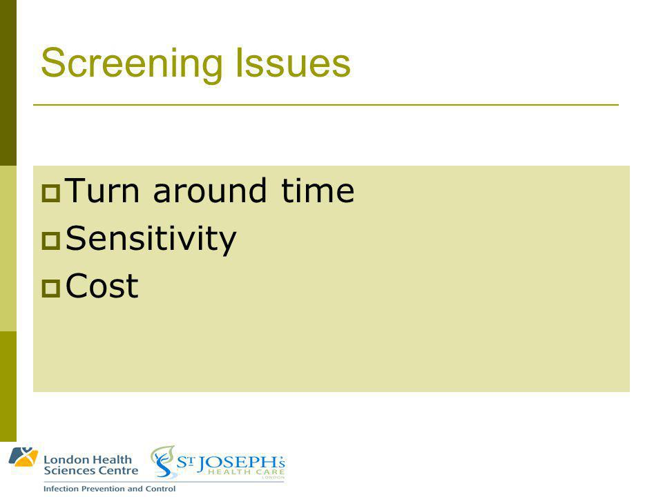 Screening Issues Turn around time Sensitivity Cost