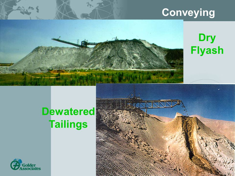 Tailings – Brisbane 28/02/06 28 Conveying Flyash Dry Flyash Dewatered Tailings