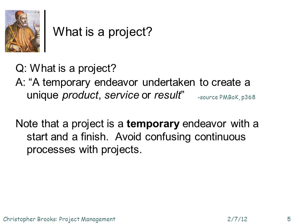 What is a project. Q: What is a project.