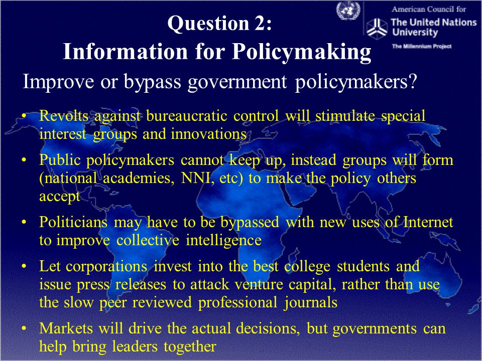 Question 2: Information for Policymaking Improve or bypass government policymakers.