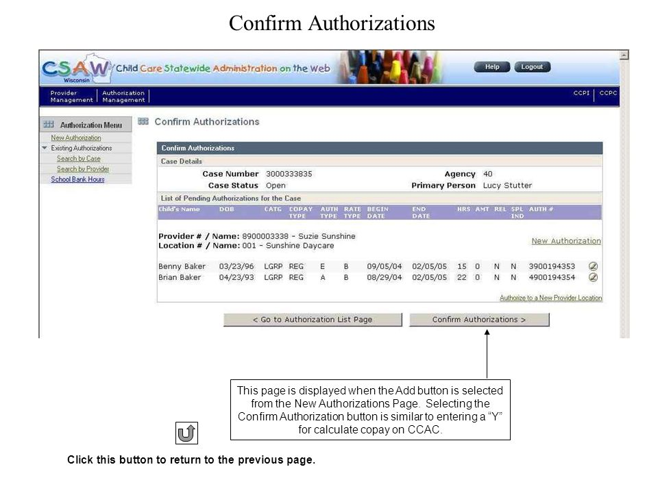Confirm Authorizations This page is displayed when the Add button is selected from the New Authorizations Page.