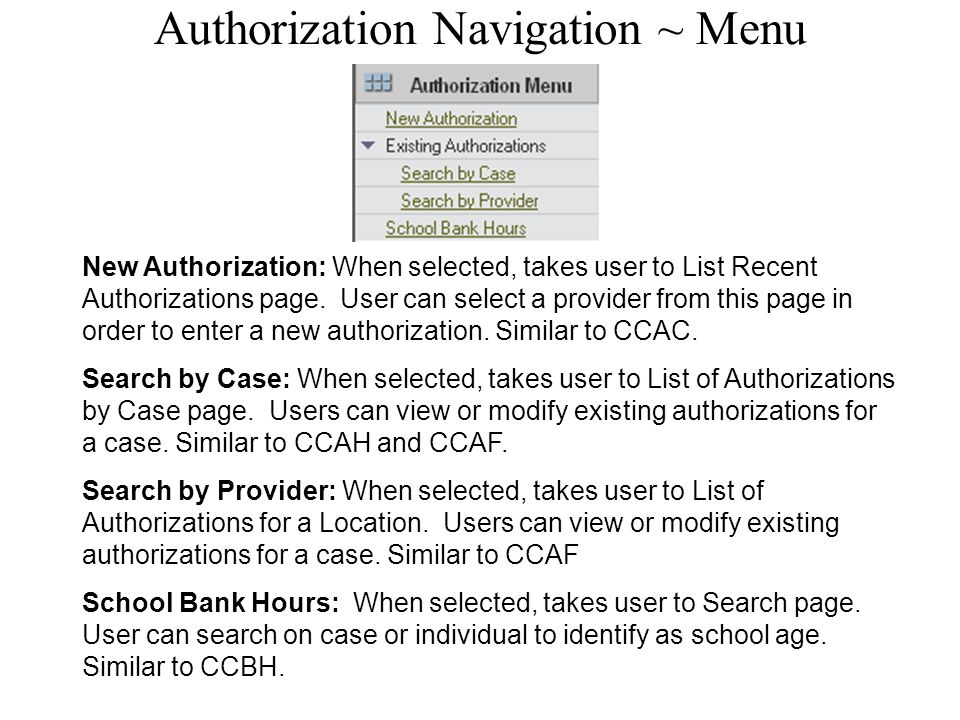 Authorization Navigation ~ Menu New Authorization: When selected, takes user to List Recent Authorizations page.
