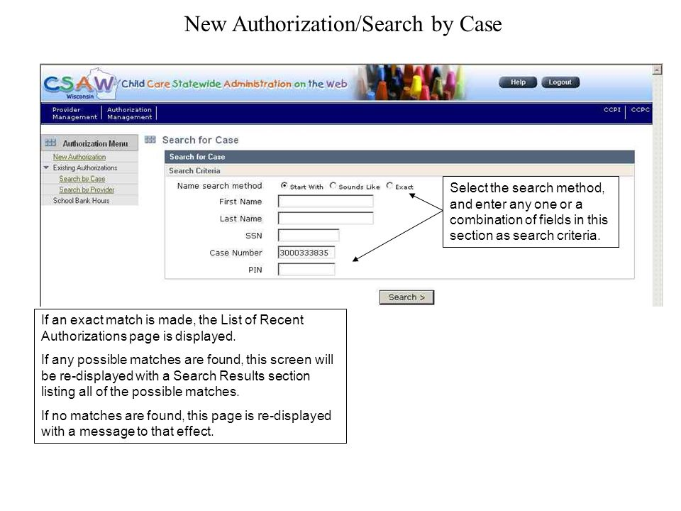 New Authorization/Search by Case Select the search method, and enter any one or a combination of fields in this section as search criteria.