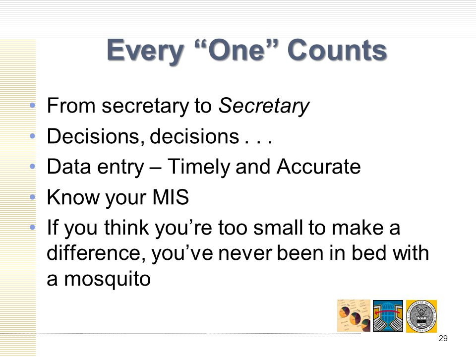 Every One Counts From secretary to Secretary Decisions, decisions...