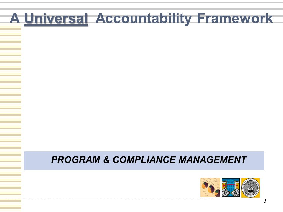 Universal A Universal Accountability Framework PROGRAM & COMPLIANCE MANAGEMENT 8