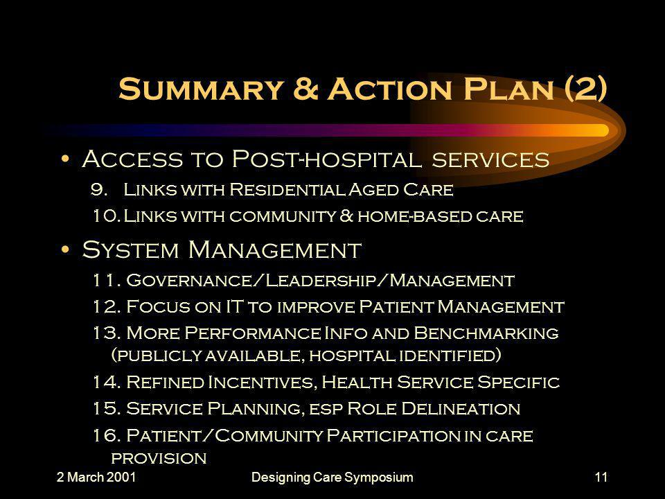 2 March 2001Designing Care Symposium11 Summary & Action Plan (2) Access to Post-hospital services 9.