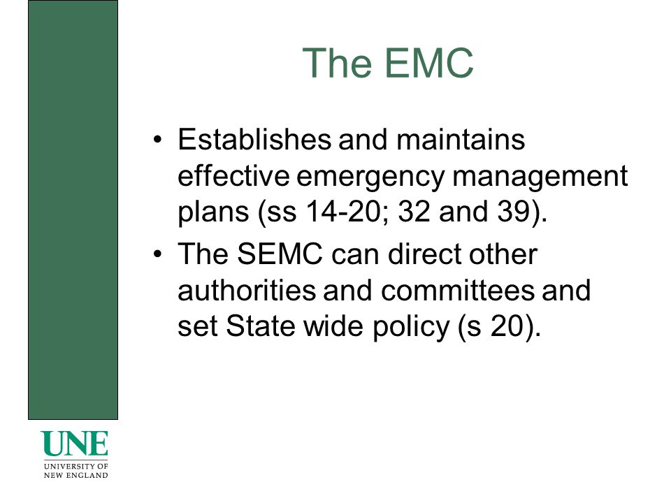 The EMC Establishes and maintains effective emergency management plans (ss 14-20; 32 and 39).