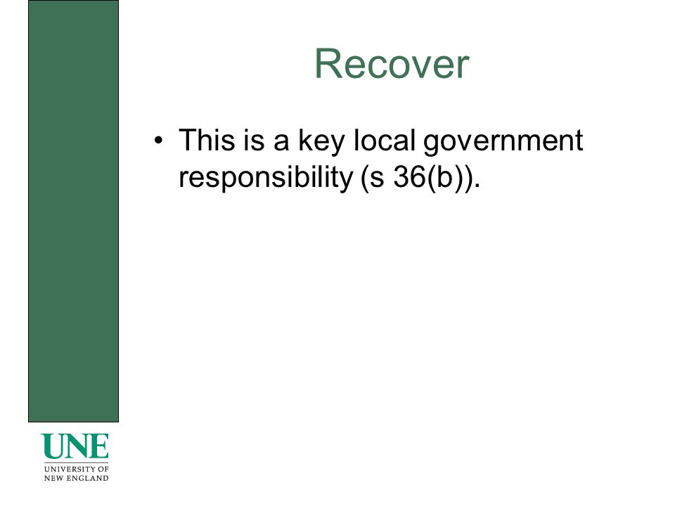 Recover This is a key local government responsibility (s 36(b)).