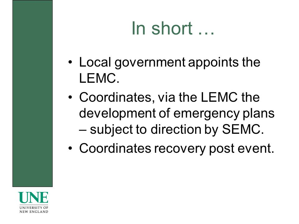 In short … Local government appoints the LEMC.