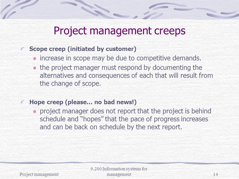 Project management 9.200 Information systems for management13 Post-implementation Review Was project goals are achieved.