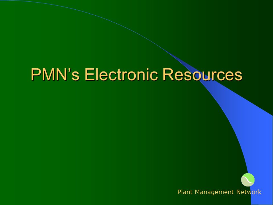 Plant Management Network PMNs Electronic Resources