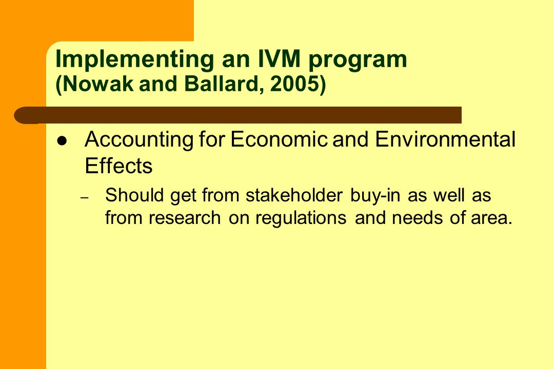 Accounting for Economic and Environmental Effects – Should get from stakeholder buy-in as well as from research on regulations and needs of area.