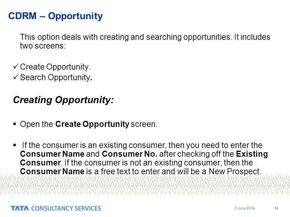 3 June 2014 14 CDRM – Opportunity This option deals with creating and searching opportunities.